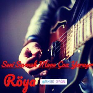 دانلود آهنگ جدید رویا به نام سنی سومک منه چوخ یاراشیر