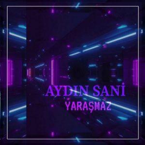 دانلود آهنگ ترکی آیدین سانی به نام یاراشماز