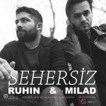 دانلود آهنگ ترکی جدید میلاد و روحین به نام شهرسیز