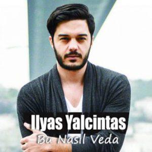 دانلود آهنگ ترکی جدید الیاس یالچینتاش به نام بو ناسل وداع