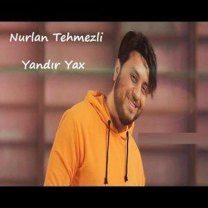دانلود آهنگ ترکی جدید نورلان تهمزلی به نام یاندیر یاخ