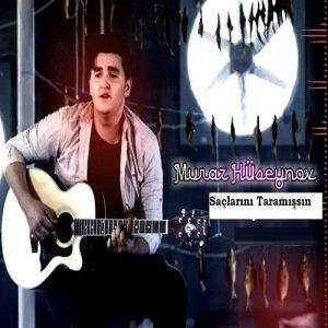 دانلود آهنگ ترکی جدید موراز حسینوو به نام ساچلارینی تارامیشسین