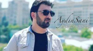 دانلود آهنگ ترکی آیدین سانی به نام باخا باخا