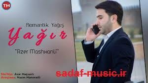 دانلود آهنگ ترکی آذر ماشخانلی به نام رمانتیک یاغیر یاغیش