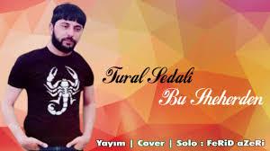 دانلود آهنگ ترکی تورال صدالی به نام بو شهردن