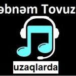 دانلود آهنگ شبنم تووزلو به نام اوزاقلاردا