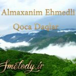 دانلود آهنگ ترکی آلما خانیم احمدلی به نام قوجا داغلار