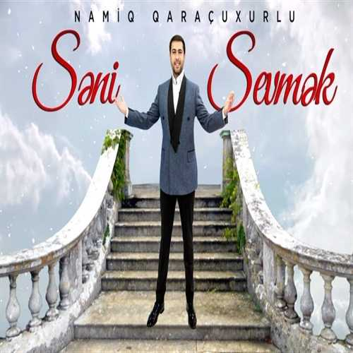 دانلود آهنگ ترکی نامیک قاراچوخورلو به نام سنی سومک