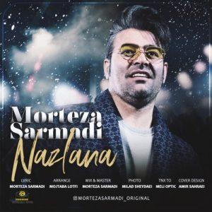 دانلود آهنگ جدید مرتضی سرمدی به نام نازلانا