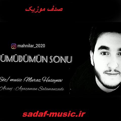 دانلود آهنگ ترکی موراز حسین اف به نام اومودومون سونو