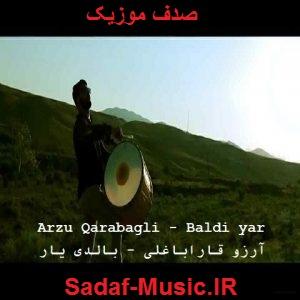 دانلود آهنگ ترکی آرزو قاراباغلی به نام بالدی یار