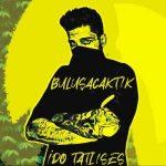 دانلود آهنگ ترکی ایدو تاتلیسس به نام بولوشاجاکتیک
