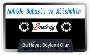 دانلود آهنگ ترکی ناهیده باباشلی بنام بو حیات بویلمی اولور