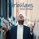 دانلود آهنگ ترکی توربولانس به نام یالان دونیا