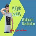 دانلود آهنگ ترکی ووقار صدا بنام گدجم بورالاردان