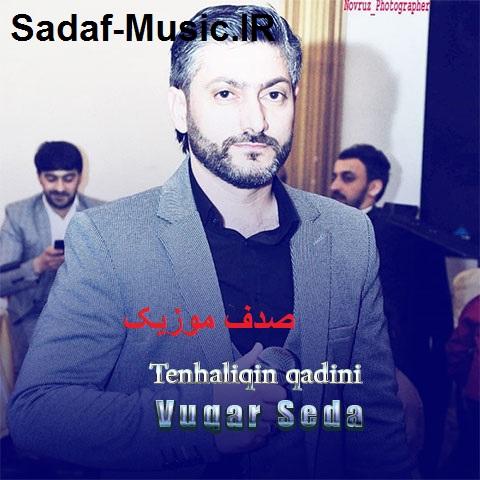 دانلود آهنگ ترکی وقار صدا به نام تنهالیخ قادینی
