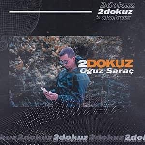 دانلود آهنگ ترکی اوغوز ساراچ به نام 2دوکوز