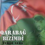 دانلود آهنگ ترکی وقار صدا بنام قره باغ بیزیمدی