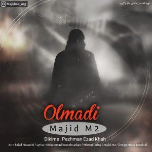 دانلود آهنگ جدید مجید ام تو بنام اولمادی