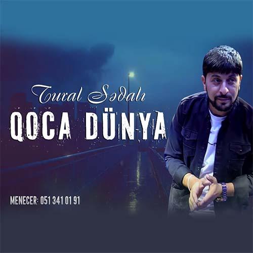 دانلود آهنگ ترکی تورال صدالی بنام قوجا دونیا