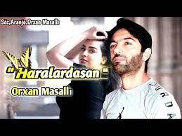 دانلود آهنگ ترکی اورخان ماسالی بنام هارالارداسان